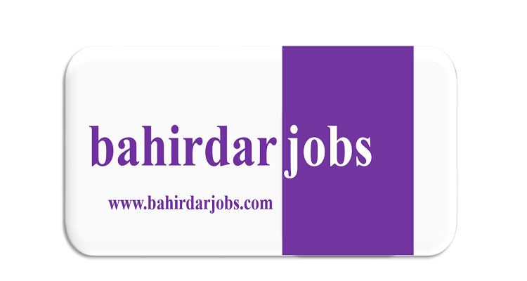 Latest Jobs in Bahir Dar - Bahir Dar, Ethiopia