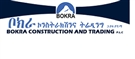 BOKRA CONSTRUCTION AND TRADING PLC