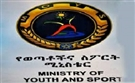 MINISTRY OF YOUTH, SPORTS & CULTURE OF ETHIOPIA (MYSC)