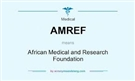 AFRICAN MEDICAL AND RESEARCH FOUNDATION (AMRF)