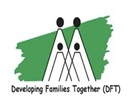 DEVELOPING FAMILIES TOGETHER (DFT)