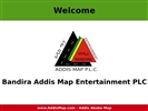 BANDIRA ADDIS MAP ENTERTAINMENT P.L.C